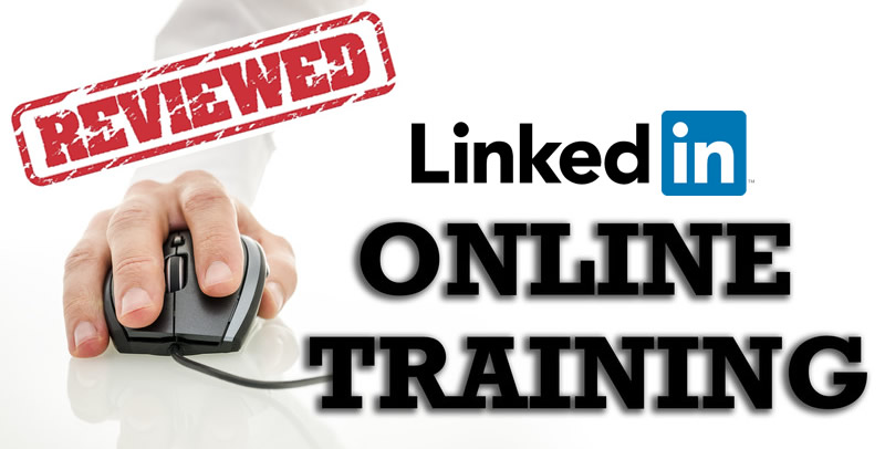 LinkedIn Online Training Programs Reviewed