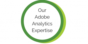 Our Adobe Analytics Expertise