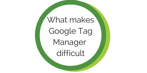 Why Tag Manager is Difficult