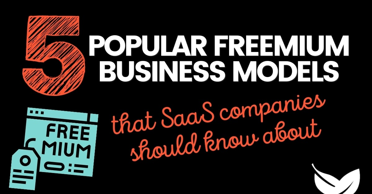 5 Popular Freemium Business Models SaaS Companies Should Know About