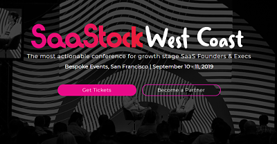 10 Reasons Why SaaS Startups Should Attend SaaStock West Coast