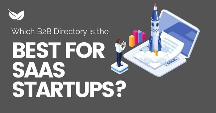 Which B2B Directory is Best for SaaS Startups?
